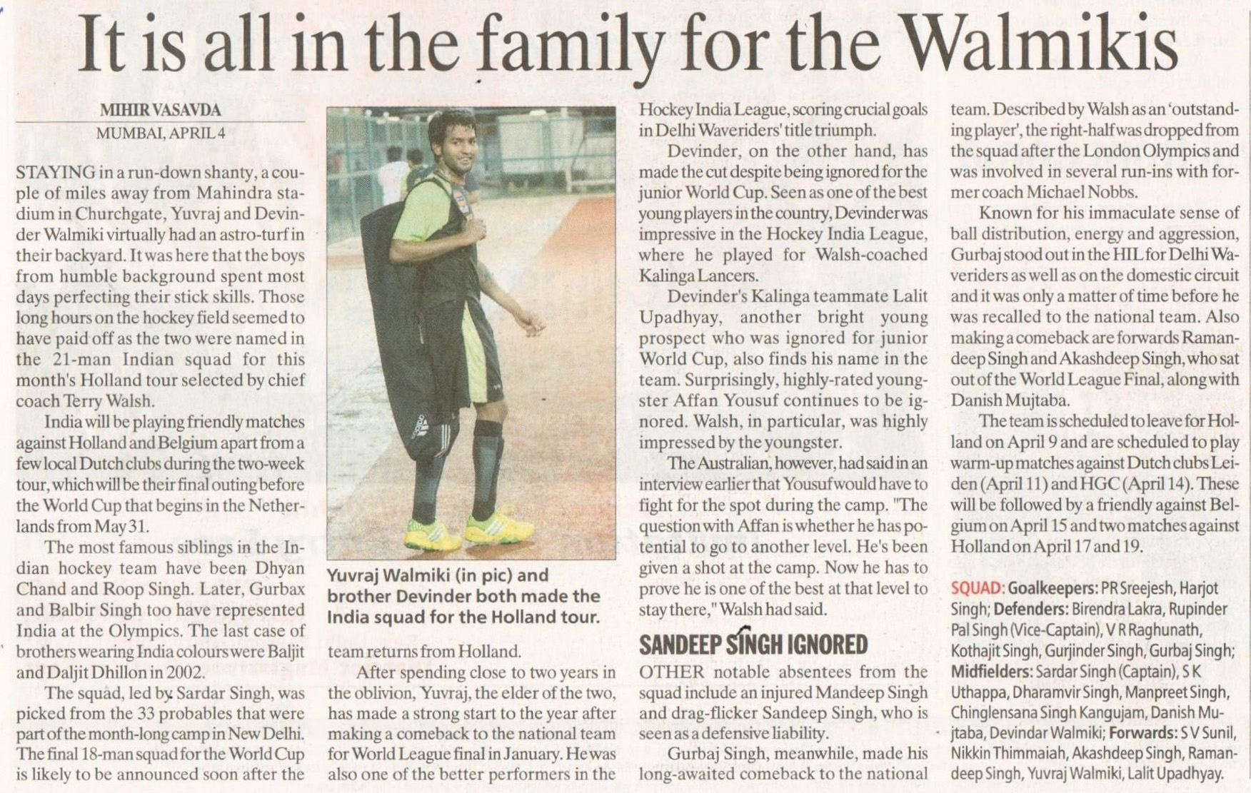 It is all in the family for the Walmikis